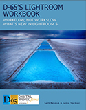 D65's Photoshop Lightroom Workbook: What's New in Lightroom 5